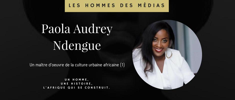 paola audrey ndengue un ma tre d oeuvre de la culture urbaine africaine 1 le blog du disrupteur. Black Bedroom Furniture Sets. Home Design Ideas