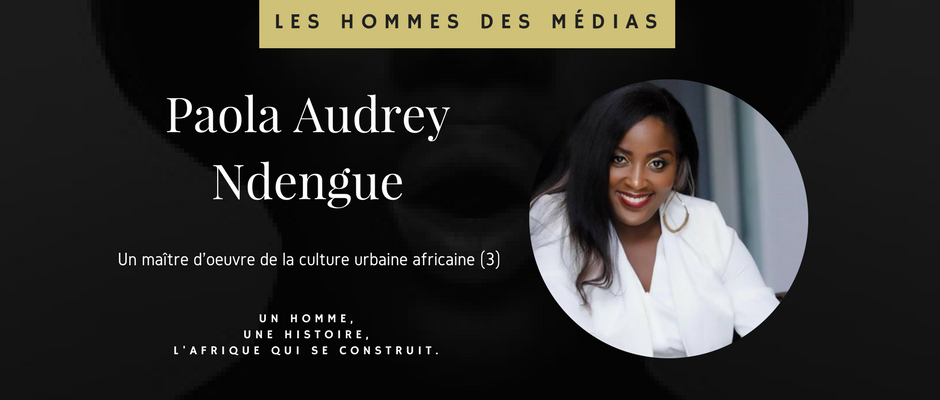 paola audrey ndengue un ma tre d oeuvre de la culture urbaine africaine 3 le blog du disrupteur. Black Bedroom Furniture Sets. Home Design Ideas